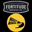 Fortitude Brewing / Noisy Minor